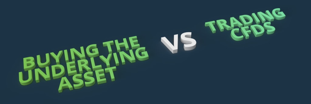 Buying the underlying asset vs trading CFDs